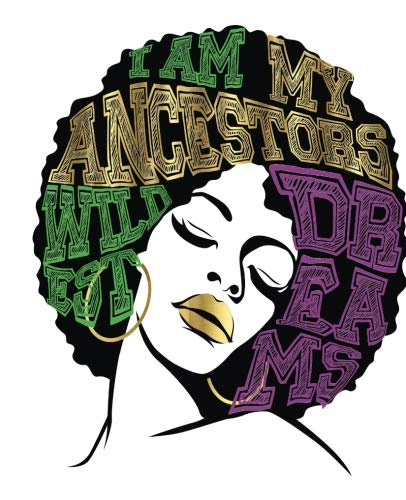 406x500 I Am My Ancestors Wildest Dreams Afro Hair Green Gold Purple