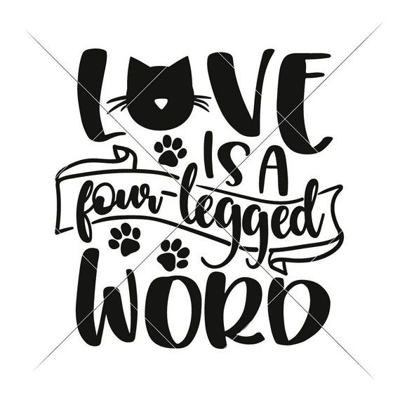570x570 Love Is A Four Legged Word Cat Mom Dxf For Cutting