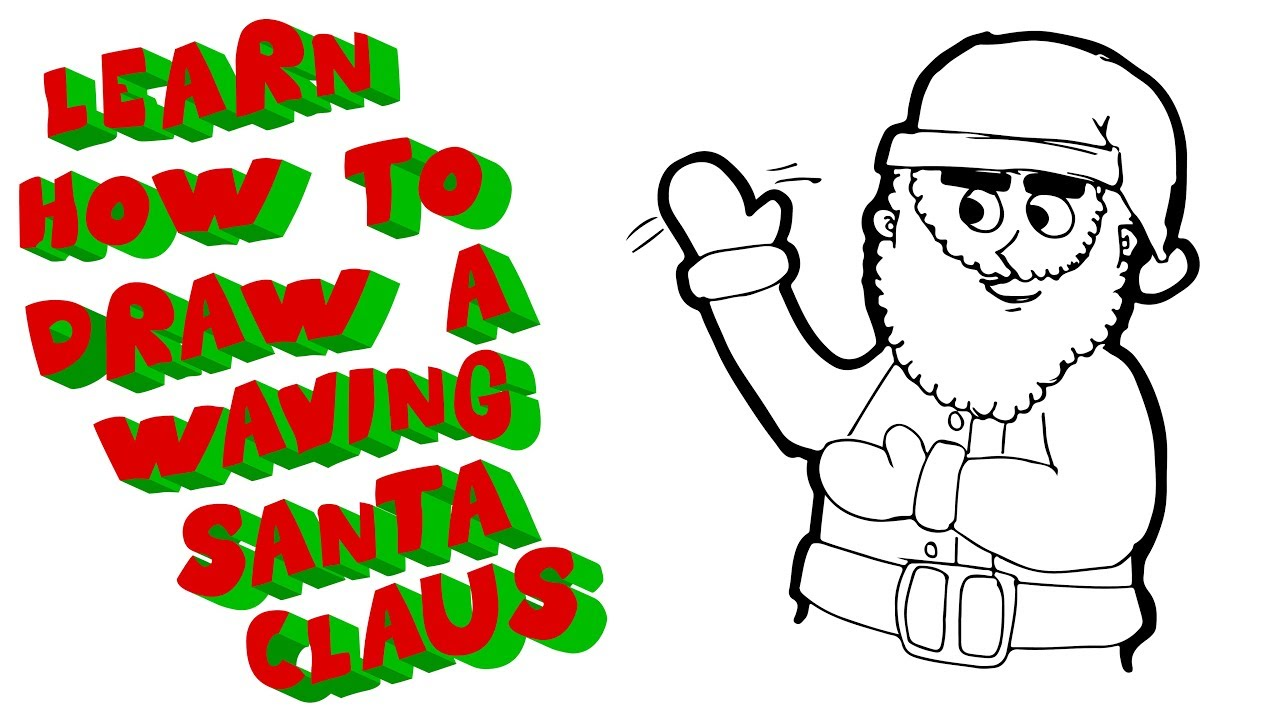 1280x720 how to draw a waving santa claus christmas santa claus drawing