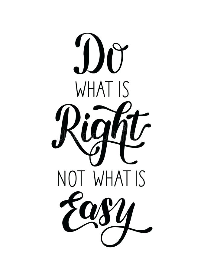 675x900 Design Black And White Easy Download Do What Is Right Not What Is