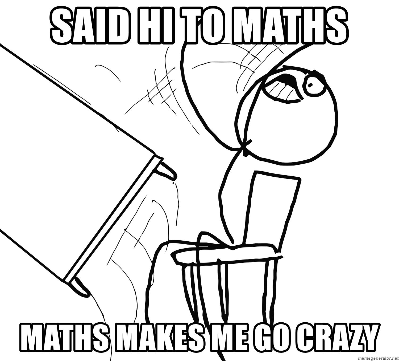 1500x1355 said hi to maths maths makes me go crazy