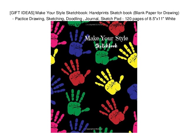638x451 Gift Ideas Make Your Style Sketchbook Handprints Sketch Book