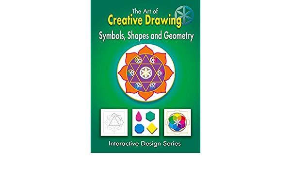 600x350 Art Of Creative Drawing Symbols Shapes And Geometry Greg C Grace