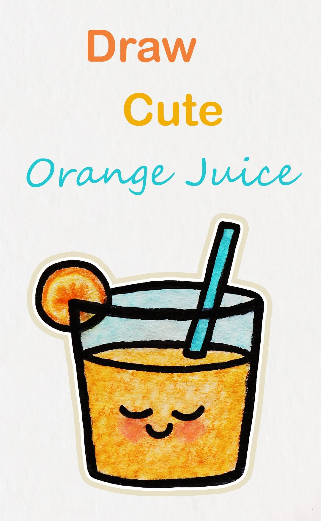 1080x1752 Learn How To Draw So Cute Orange Juice, Easy Step