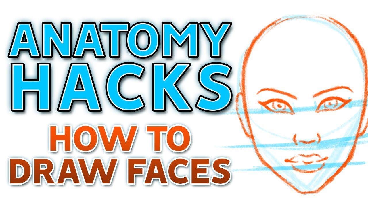1280x720 Anatomy Hacks For Drawing Faces Tips Tricks