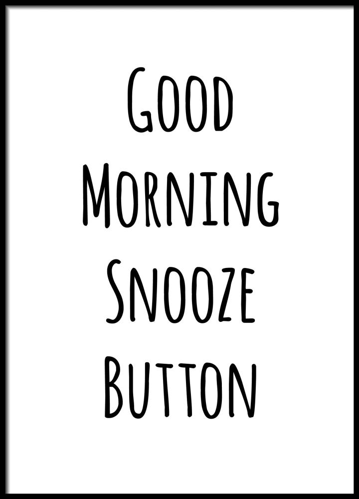 720x1000 Good Morning Snooze Button Poster Printers Mews