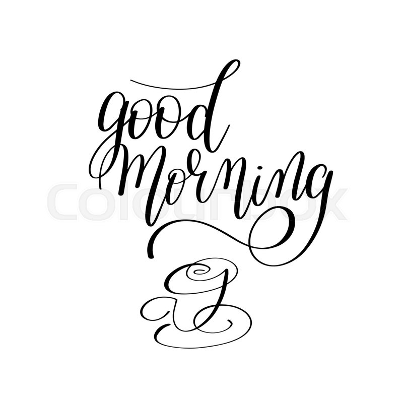 800x800 Good Morning Black And White Hand Stock Vector Colourbox