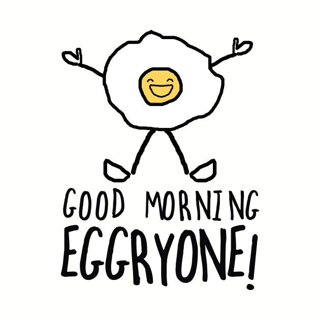 630x630 Good Morning Eggryone