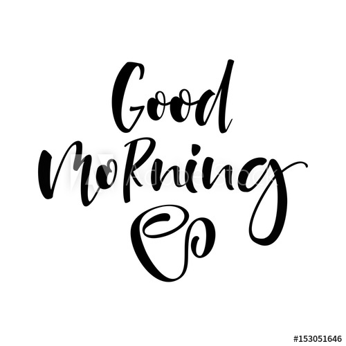 500x500 Vector Good Morning Lettering Text Motivational Quote Brush