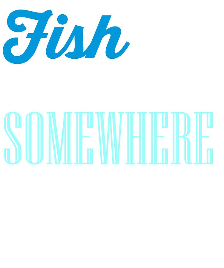 750x900 Fishing Its Fish Oclock Somewhere Drawing