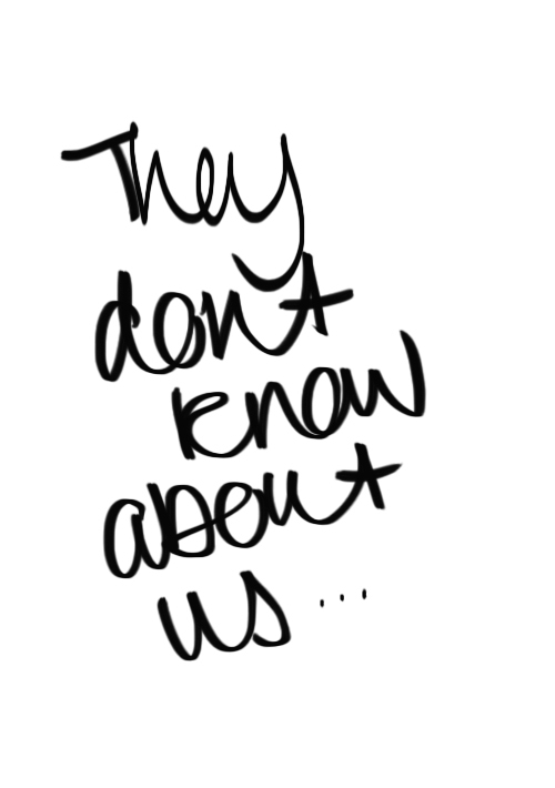 500x710 They Don't Know About Us Via Tumblr On We Heart It