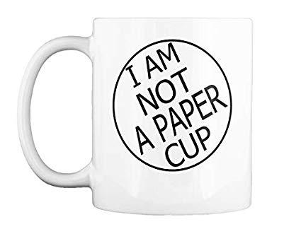425x324 Mug I Am Not A Paper Cup' Mug Kitchen Dining