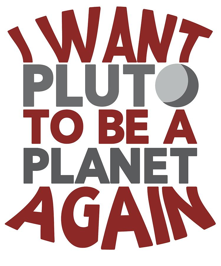 750x900 pluto planet i want pluto to be a planet again drawing