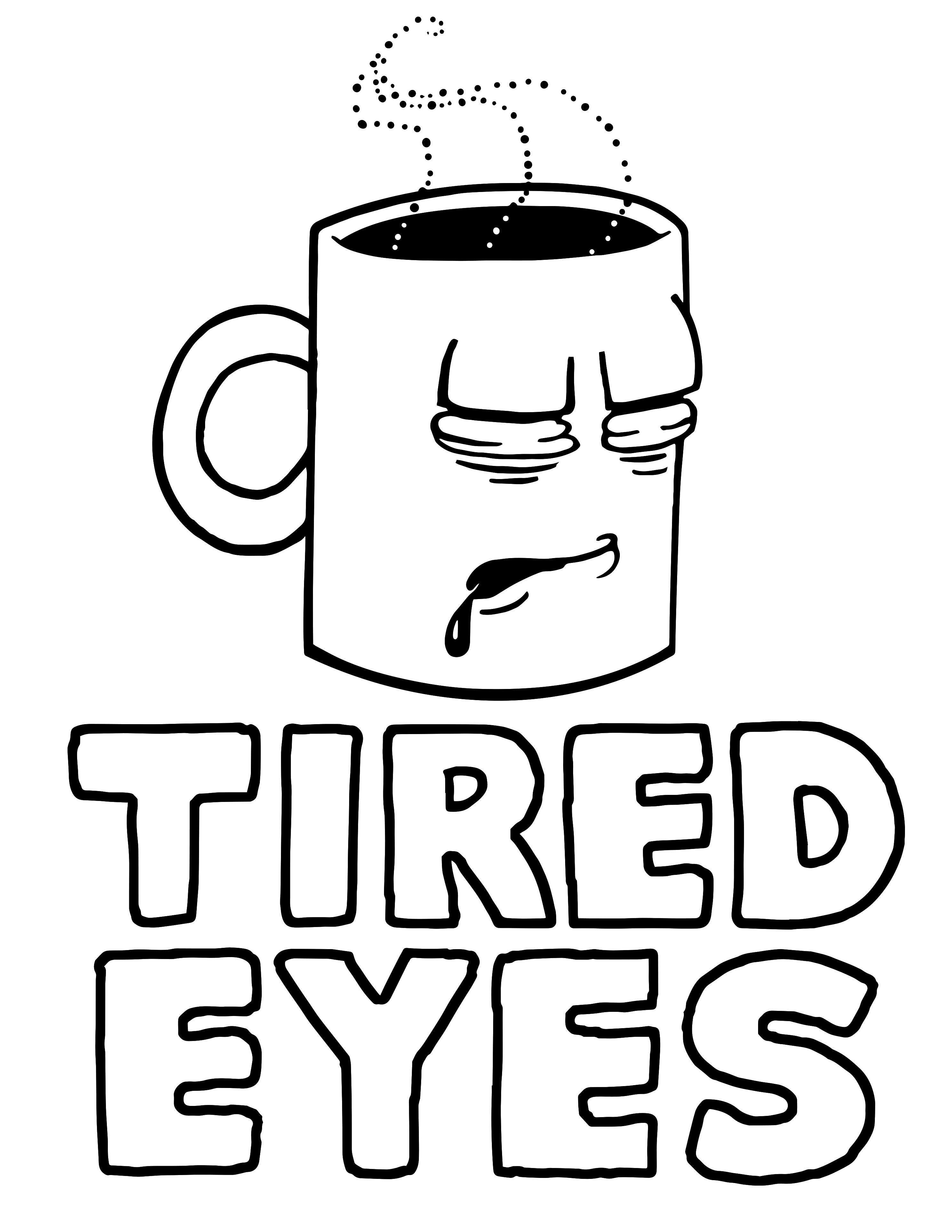 2975x3850 Tired Eyes Coffee