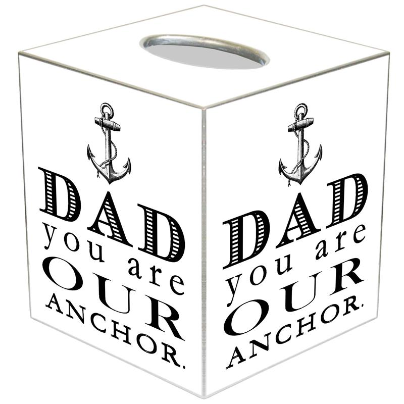 800x800 Dad You Are Our Anchor Tissue Box Cover