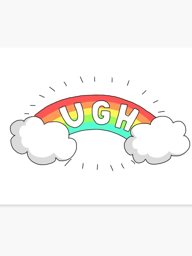 750x1000 Ugh' Rainbow Print