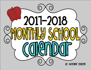 350x270 2017 2018 Monthly School Calendar By Christine Statzel Tpt