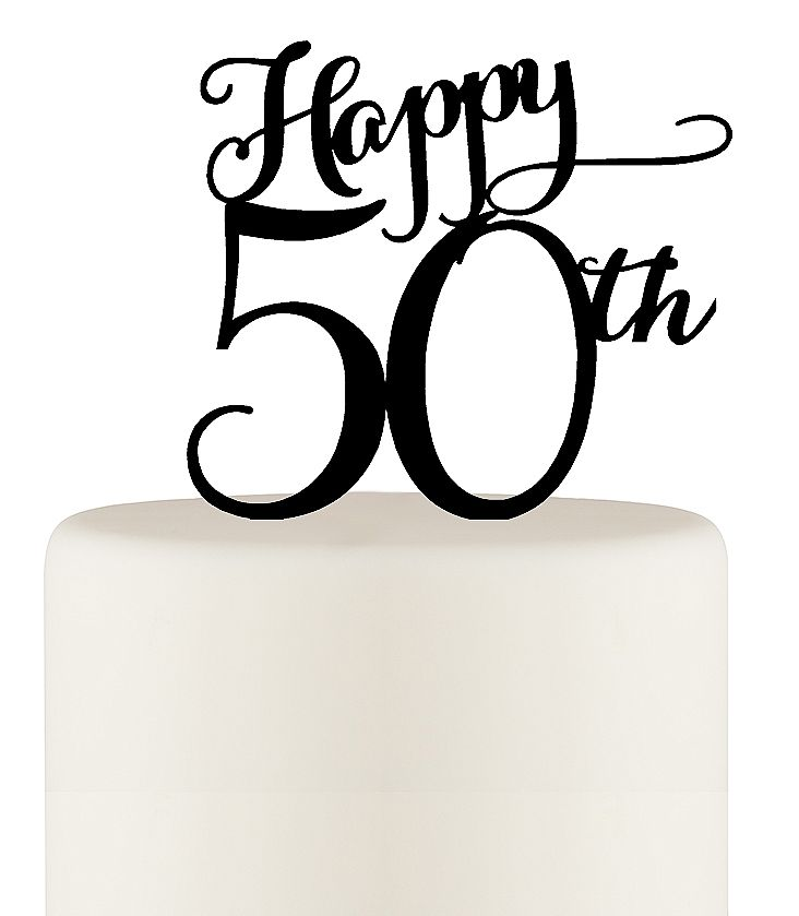 732x839 Happy 50th Birthday Or 50th Anniversary Cake Topper Wedding