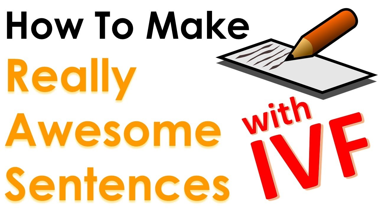 1280x720 How To Make Really Awesome Sentences In English With Ivf