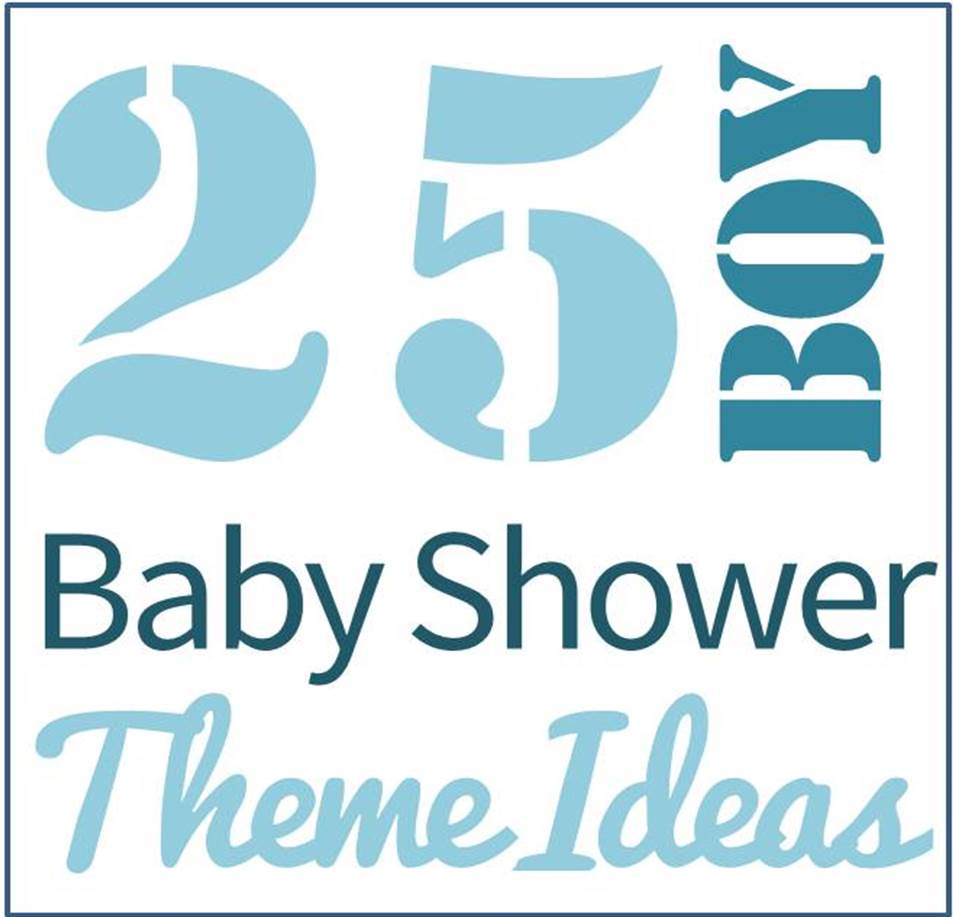 953x917 25 {Boy} Baby Shower Theme Ideas