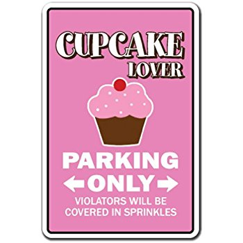 350x350 Cupcake Lover Parking Sign Gag Novelty Gift Bake