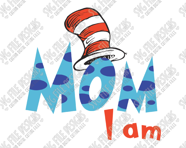 625x500 Mom I Am Cat In The Hat Svg Cut File Set For Diy Matching Family