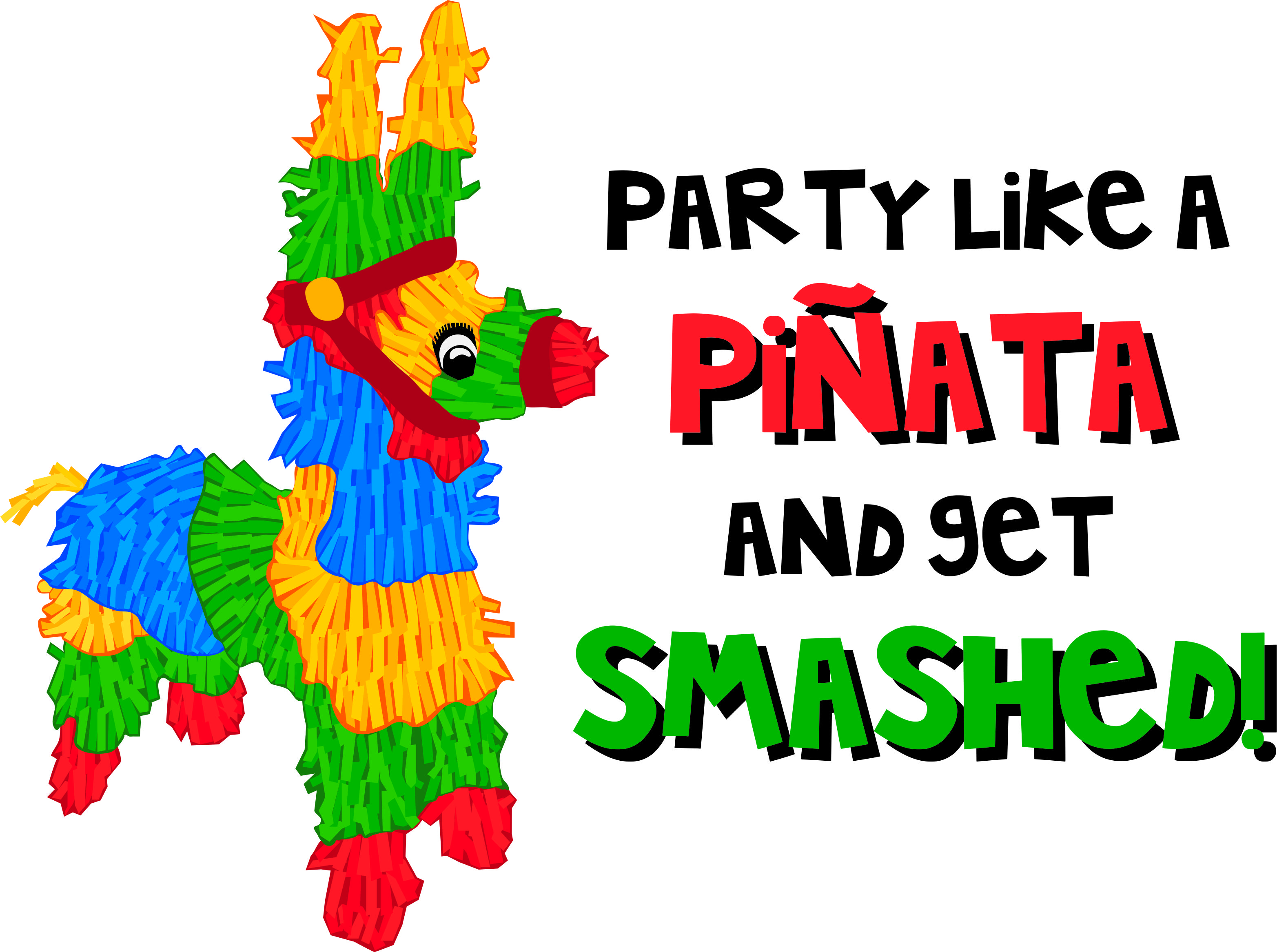 3130x2334 Do It Like A Pinata This Cinco De Mayo! Put This On A Shirt