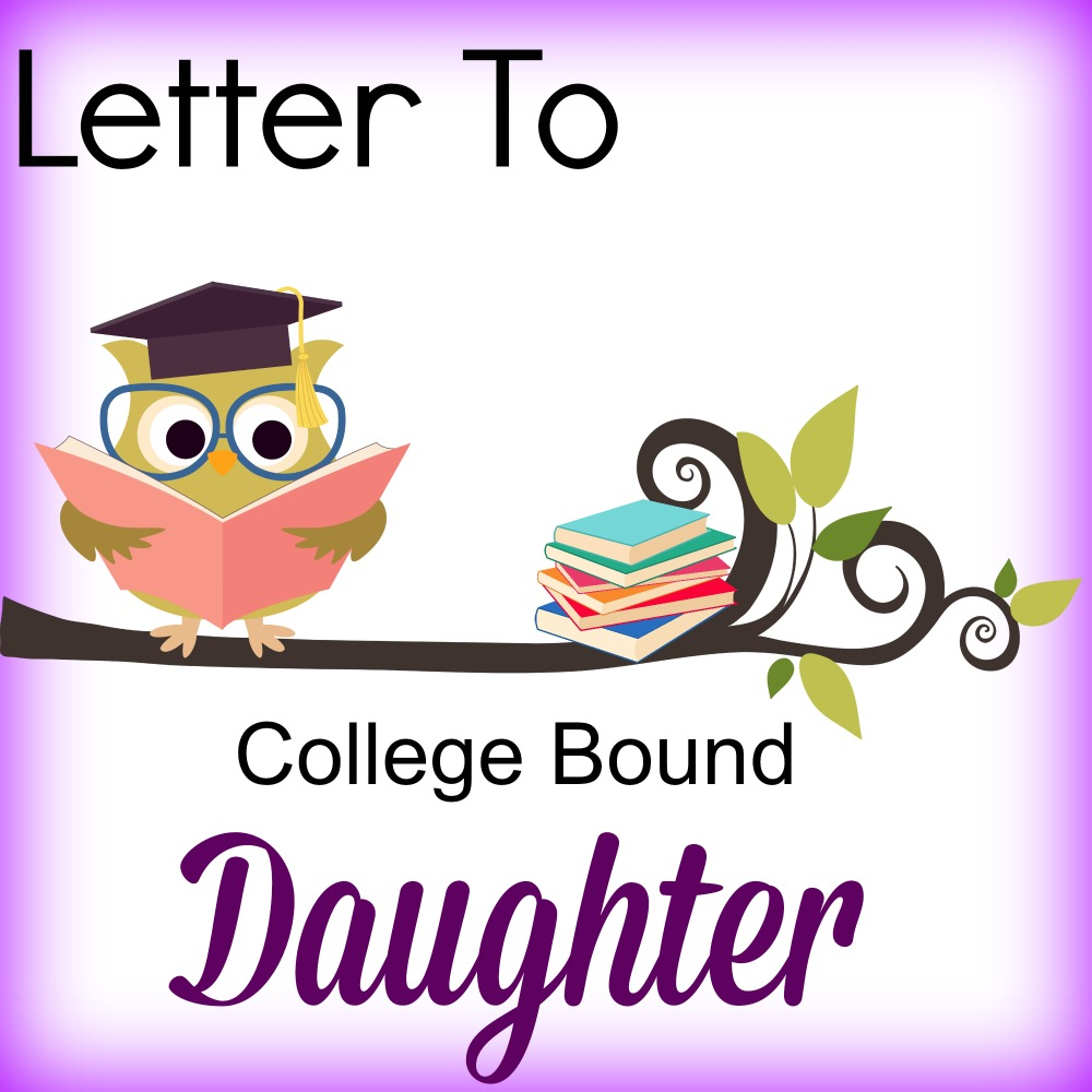 1000x1000 Letter To College Bound Daughter