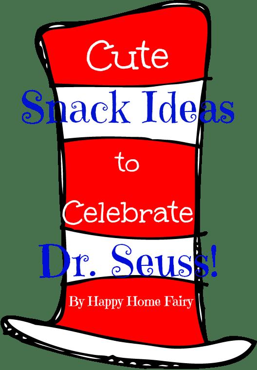 528x760 Cute Snack Ideas To Celebrate Dr. Seuss!