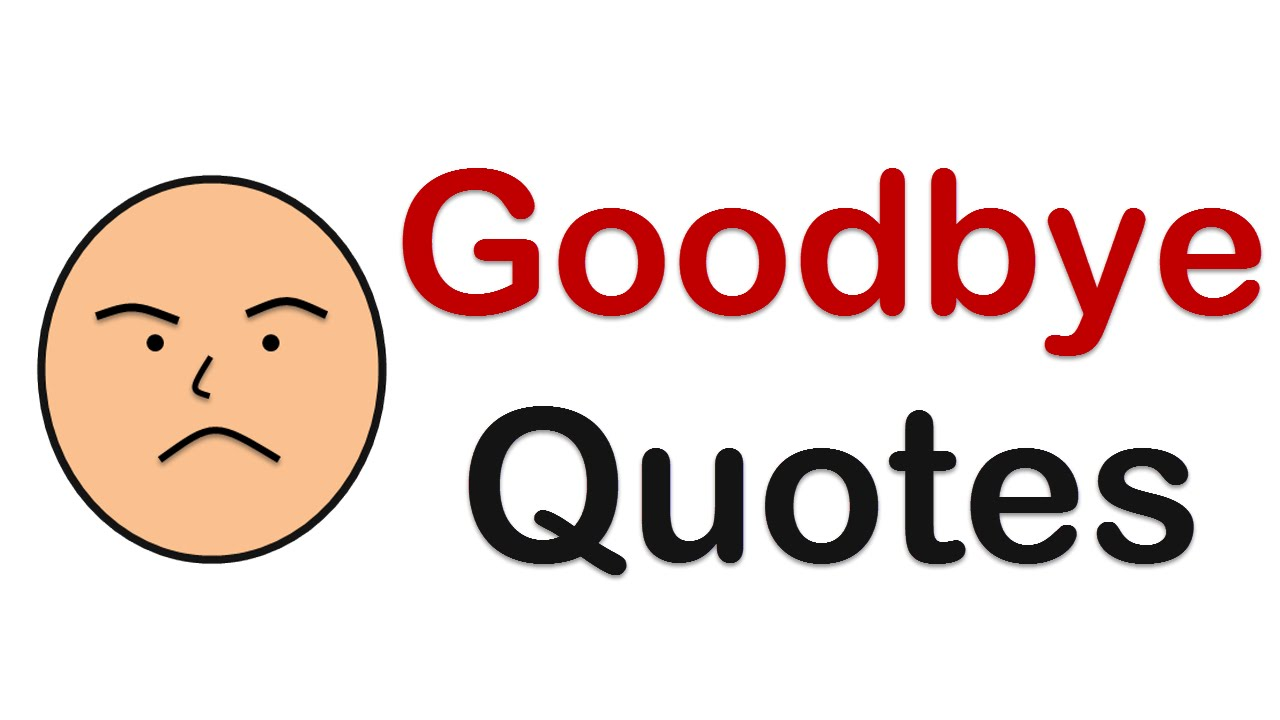 1280x720 Goodbye Quotes Amp Farewell Quotes For Any Parting (Leaving