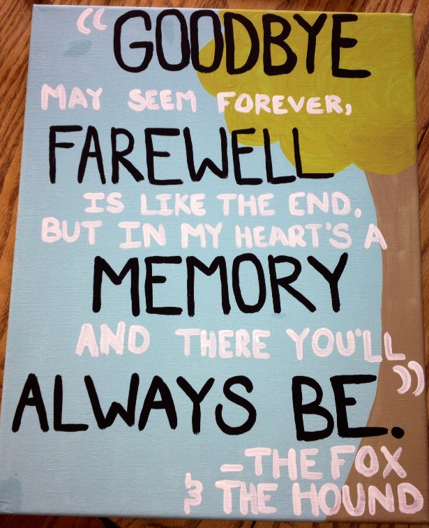 615x757 Quote Canvas. Disney. Fox And The Hound. Goodbye May Seem Forever