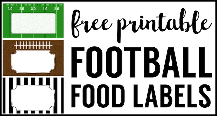 700x375 Football Food Labels {Free Printable}