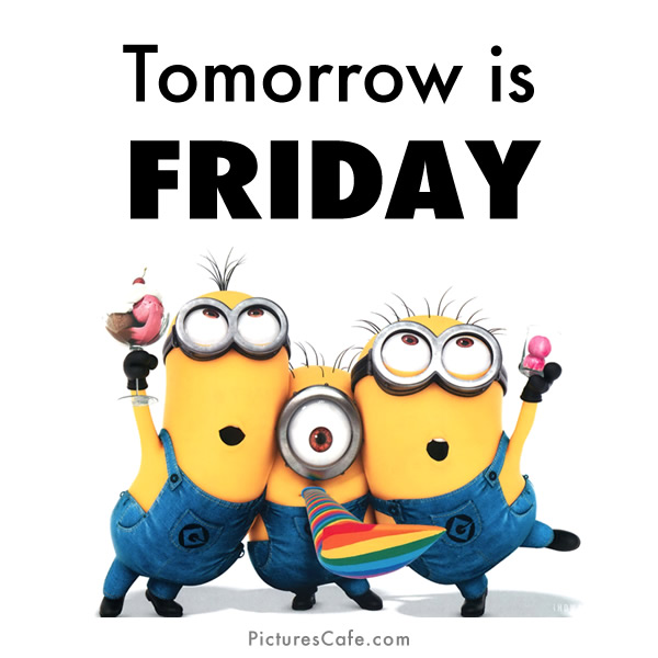 600x600 Tomorrow Is Friday! Minions Celebrating The End Of The Week