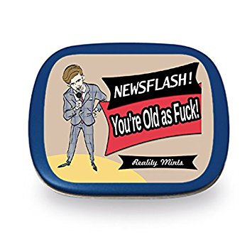 355x355 Newsflash! You'Re Old As Fuck Mints
