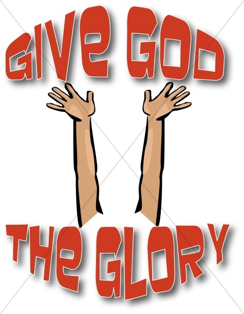 475x612 Give God The Glory Worship Word Art