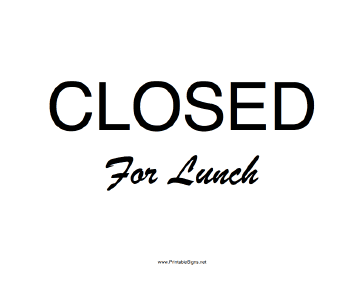 364x281 Printable Closed For Lunch Sign