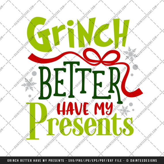 570x570 Grinch Better Have My Presents Svg Vector By Dainteedesignssvgs