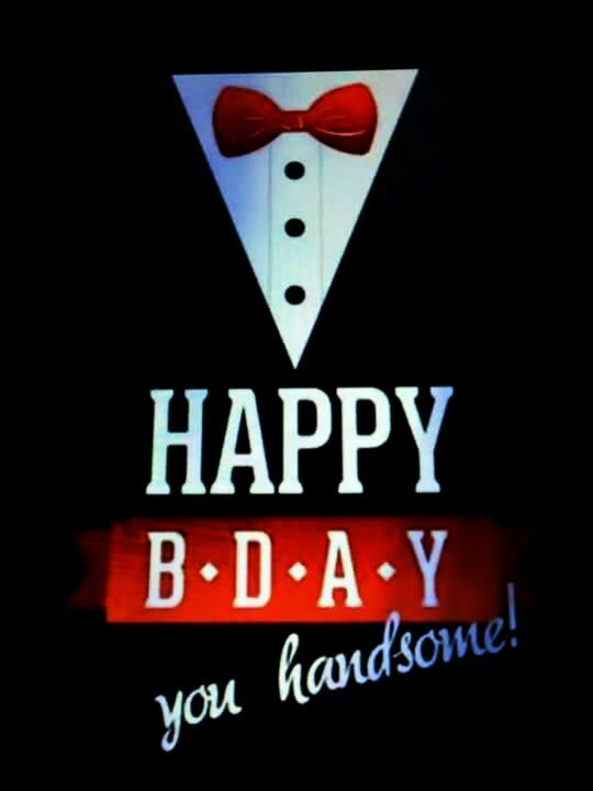 540x720 Happy Birthday Handsome Birthdays