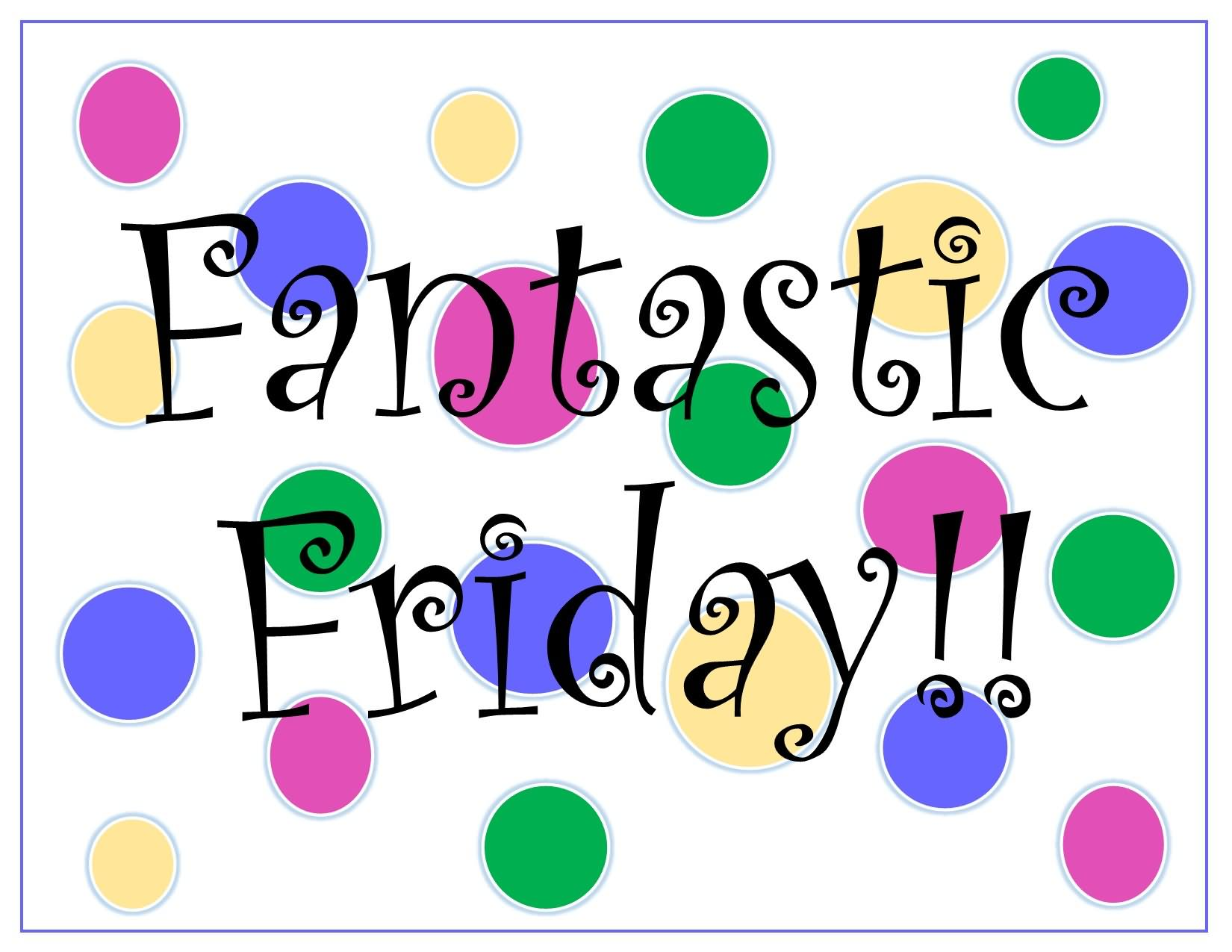 friday happy fantastic fun clipart quotes tgif its smile weekend fridays thank flyer clipartmag rev far june let quotesgram morning