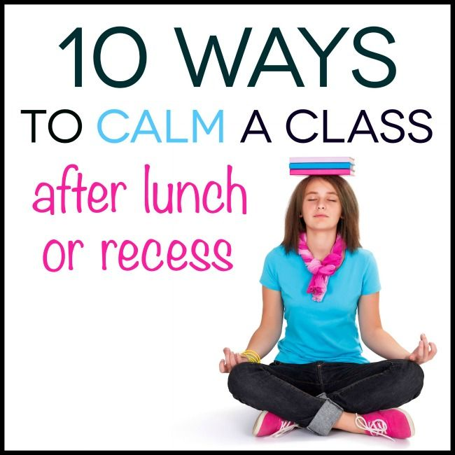 650x650 10 Ways To Calm A Class After Lunch Or Recess Lunches, Calming