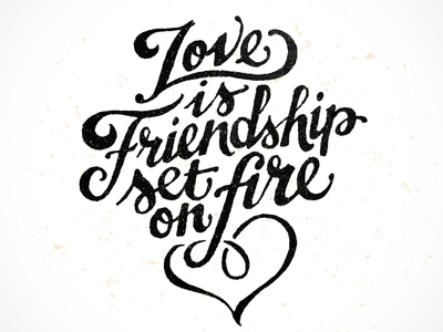 400x300 Love Is Friendship Set On Fire Friendship And Calligraphy
