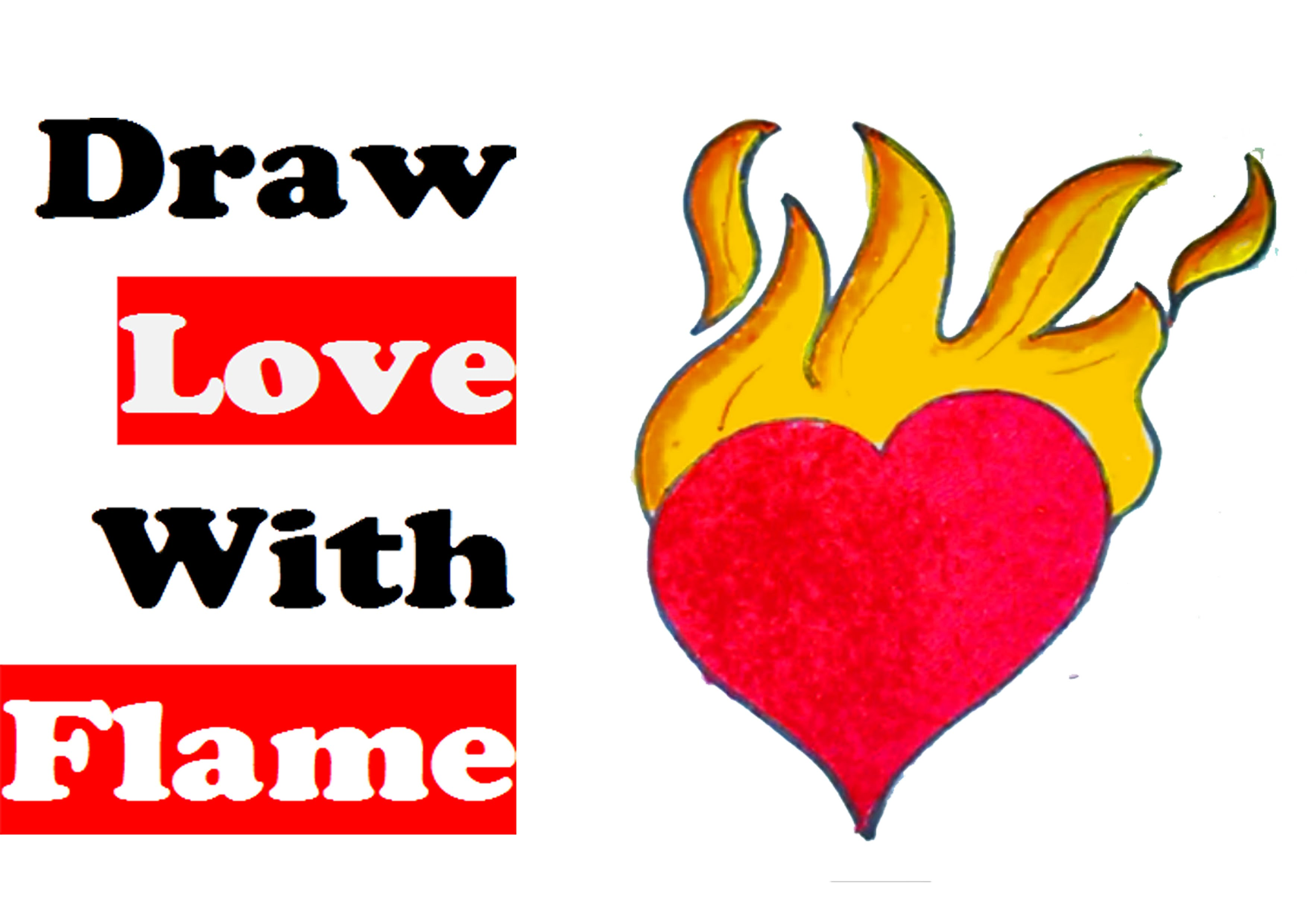 3508x2480 How To Draw Love With Fire Flame Step By Step A Love On Fire Easy