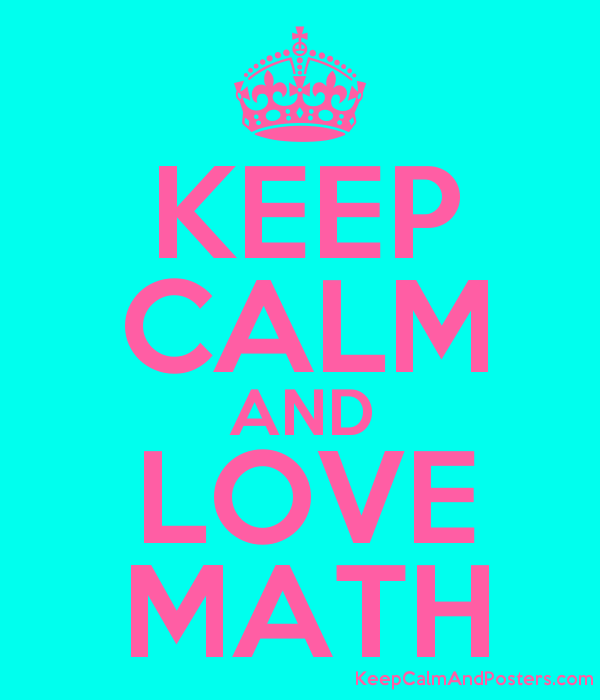 600x700 Keep Calm And Love Math