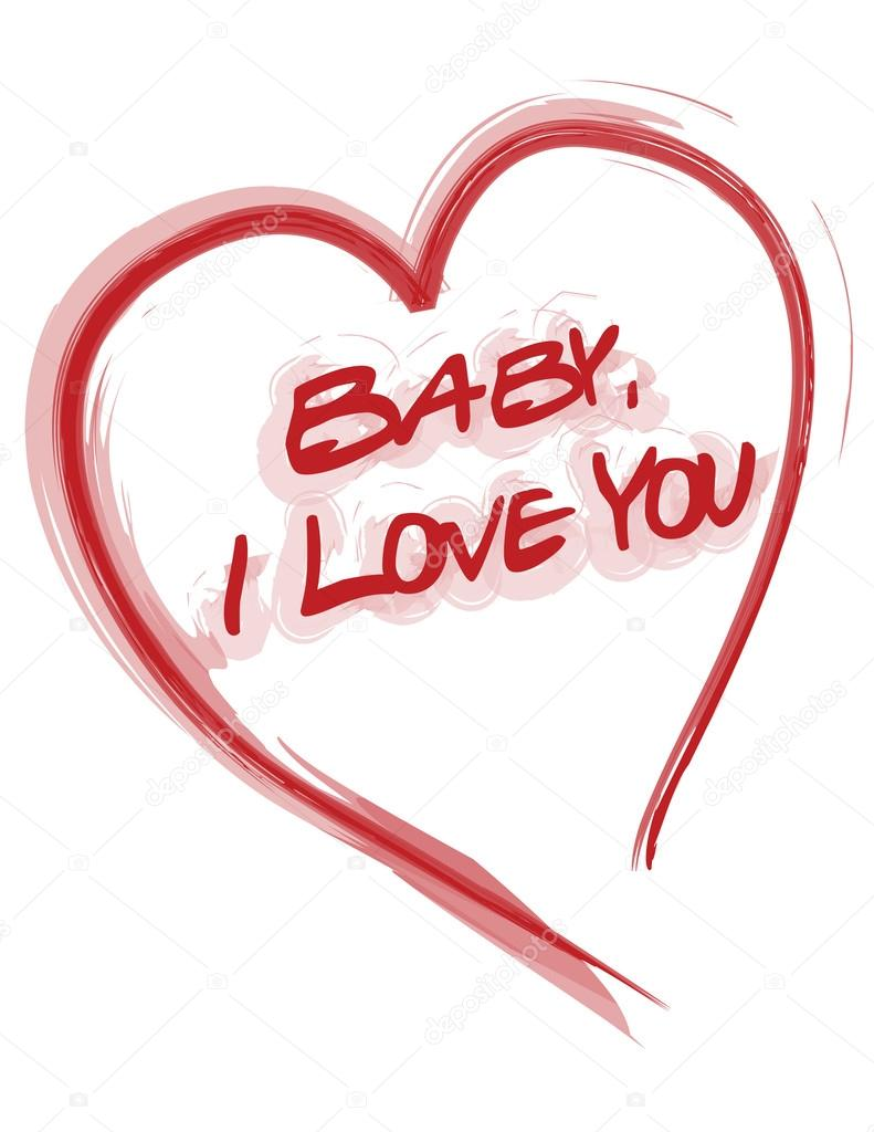 791x1024 Baby, I Love You Heart Card Isolated Over A White Background