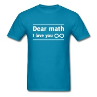 190x190 Dear Math I Love You T Shirt Spreadshirt
