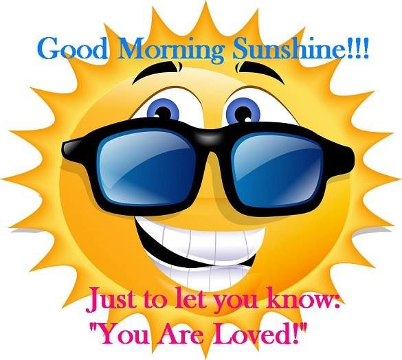 585x524 Good Morning Sunshine, Just To Let You Know You Are Loved