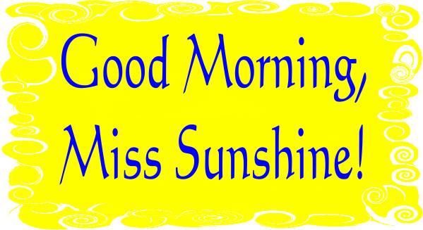 599x327 Graphics For Good Morning Sunshine Graphics