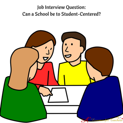 400x400 Can A School Be To Student Centered Job Interview Question