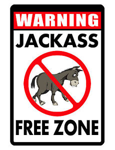 230x300 Jackass Free Zone Sign Keep A Holes Away Aluminum.hi Gloss No Rust