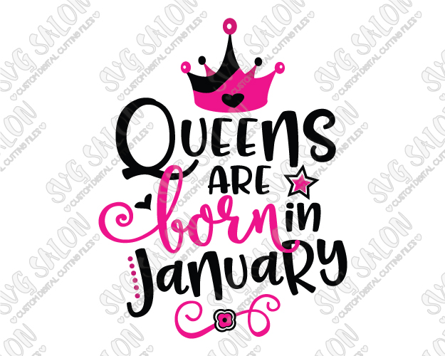 625x500 Queens Are Born In January Birthday Svg Cut File Set For Women'S